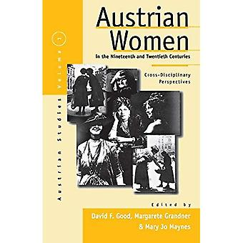 Austrian Women in the Nineteenth and Twentieth Centuries: Cross-disciplinary� Perspectives (Austrian and Habsburg Studies)