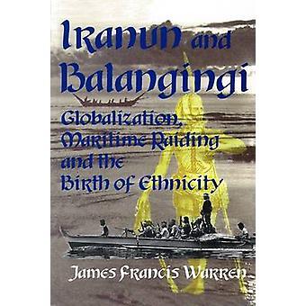 Iranun and Balangingi - Globalisation - Maritime Raiding and the Birth
