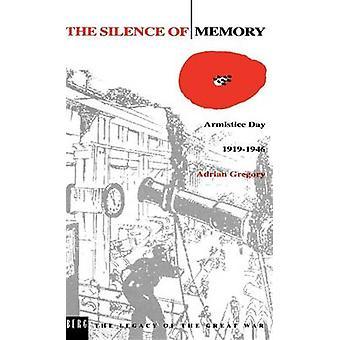 Le Silence du jour de l'Armistice mémoire 19191946 par Gregory & Adrian