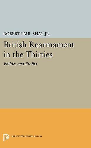 British RearmaHommest in the Thircravates - Politics and Profits by Robert Pa