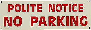 Polite Notice No Parking enamelled steel sign  (dp)