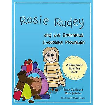Rosie Rudey och enorma choklad berg - en berättelse om hunger