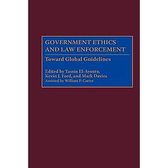 Government Ethics and Law Enforcement vers les directives mondiales de Ford & Kevin J.