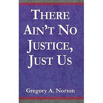 Lá não é nenhuma justiça só nós por Norton & A. Gregory