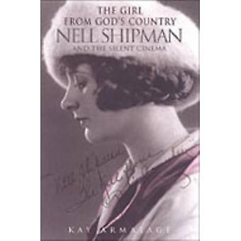 The Girl from Gods Country Nell Shipman and the Silent Cinema by Armatage & Kay