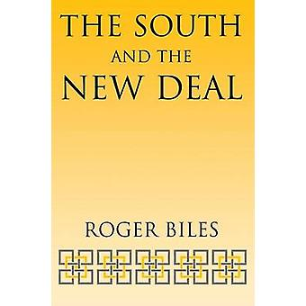 The South and the New Deal by Biles & Roger