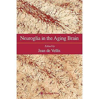 Neuroglia i åldrande hjärnan genom de Vellis & Jean S.