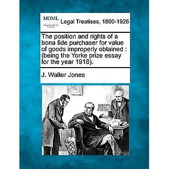 Ställning och rättigheter av en bona fide köparen för varornas värde erhållits felaktigt att Yorke priset uppsatsen för år 1918. av Jones & J. Walter