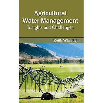 Agua agrícola gestión ideas y retos por Wheatley y Keith