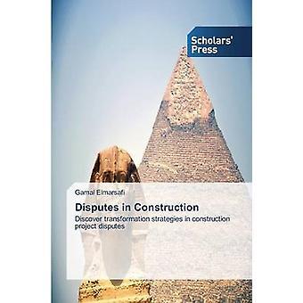 Disputes in Construction by Elmarsafi Gamal