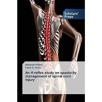 An Hreflex study on spasticity management of spinal cord injury by Ridha Mohaimen