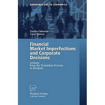Financial Market Imperfections and Corporate Decisions  Lessons from the Transition Process in Hungary by Colombo & Emilio