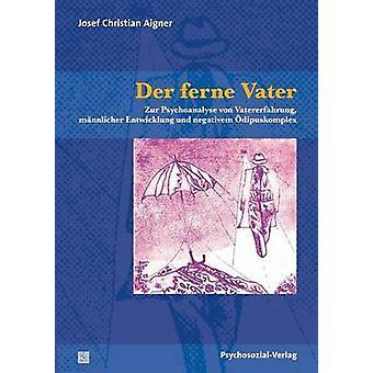 Der ferne Vater by Aigner & Josef Christian
