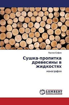 SushkaPropitka Drevesiny V Zhidkostyakh by Safin Ruslan