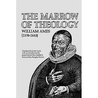 Marrow of Theology by W. Ames - 9780801020384 Book