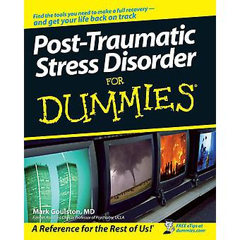 PostTraumatic Stress Disorder For Dummies by Mark Goulston