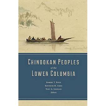 Chinookan Völker des unteren Columbia durch Robert T. Boyd - Kenneth M
