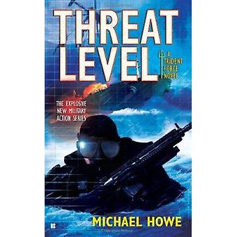 Threat Level by Michael Howe - 9780425235423 Book