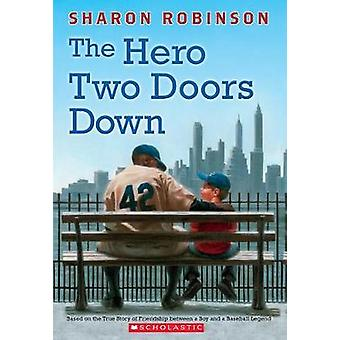 The Hero Two Doors Down - Based on the True Story of Friendship Betwee