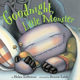 Goodnight - Little Monster by Helen Ketteman - Bonnie Leick - 9780761