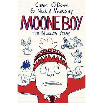 Moone Boy - The Blunder Years by Chris O'Dowd - Nick Vincent Murphy -