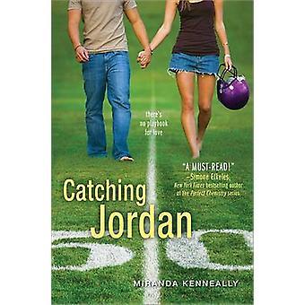 Catching Jordan by Miranda Kenneally - 9781402262272 Book