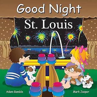Good Night St Louis by Adam Gamble - 9781602194670 Book