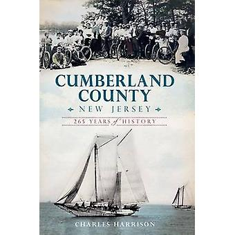 Cumberland County - New Jersey - 265 Years of History by Charles Harri