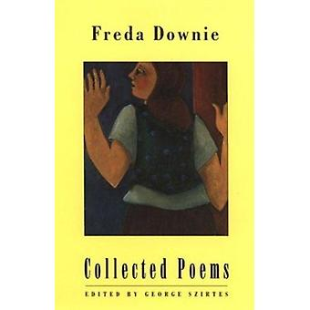 Collected Poems by Freda Downie - George Szirtes - 9781852243012 Book
