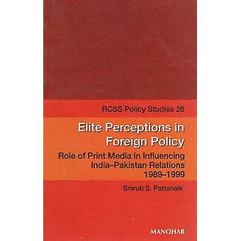 Elite Perceptions in Foreign Policy - Role of Print Media in Influenci