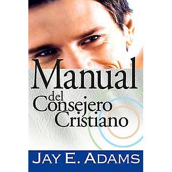 Manual del Consejero Cristiano by Jay E Adams - 9788472289239 Book