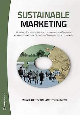 Sustainable Marketing by Mikael Ottosson - Anders Parment - 978914410