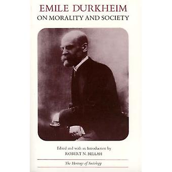 On Morality and Society (New edition) by Emile Durkheim - Robert N. B