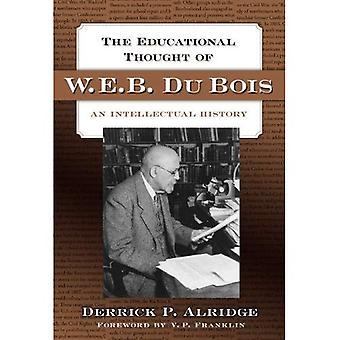 The Educational Thought of W.E.B. Du Bois: An Intellectual History (0)