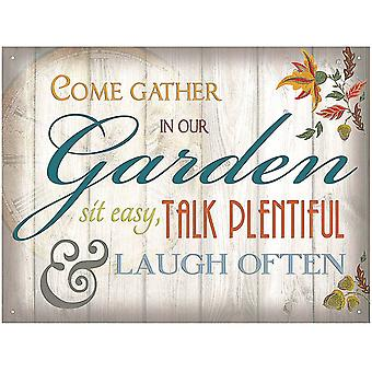 Come Gather In Our Garden Steel Sign  400mm x 300mm  (rh)