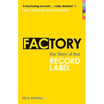 Factory: The Story of the Record Label (Paperback) by Middles Mick