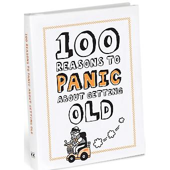 Knock Knock 100 Reasons to Panic about Getting Old (Hardcover)