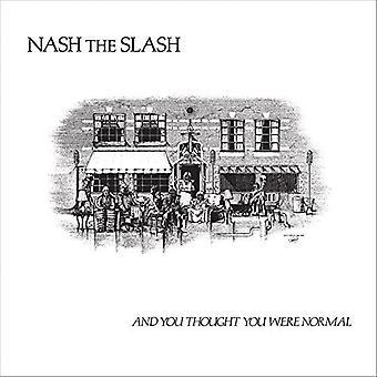 Nash skråstreg - og du troede, du var Normal [Vinyl] USA importerer