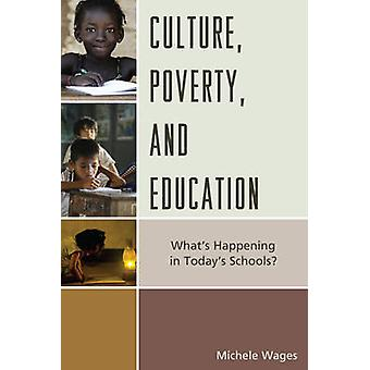 Culture Poverty and Education by Michele Wages