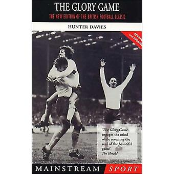 The Glory Game: The New Edition of the British Football Classic (Mainstream Sport) (Paperback) by Davies Hunter