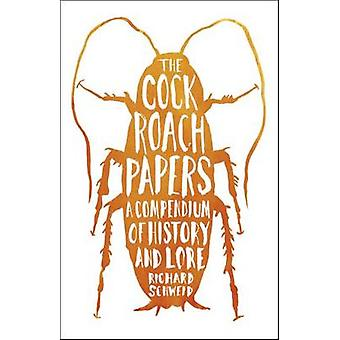 The Cockroach Papers - A Compendium of History and Lore by Richard Sch