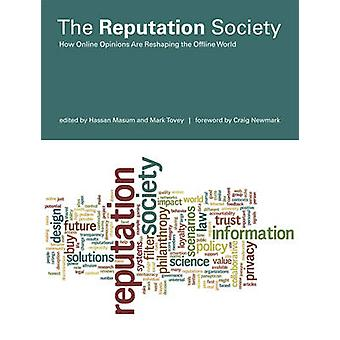 The Reputation Society - How Online Opinions are Reshaping the Offline