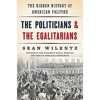 Die Politiker und die Egalitarians - die versteckte Geschichte der amerikanischen