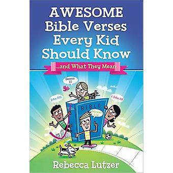 Awesome Bibelverse, die jedes Kind wissen sollten -... ...und was sie bedeuten, von