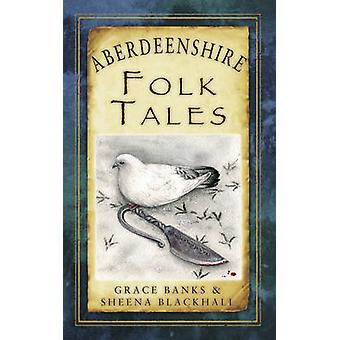 Aberdeenshire Folk Tales door Grace banken - Sheena Blackhall - 97807524