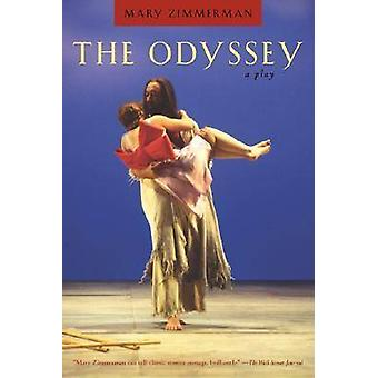 The Odyssey - A Play by Mary Zimmerman - Robert Fitzpatrick - 97808101