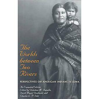 The Worlds Between Two Rivers - Perspectives on American Indians in Io