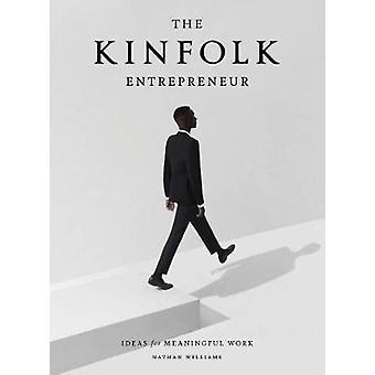Kinfolk Entrepreneur - The by Nathan Williams - 9781579657581 Book