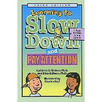 Learning to Slow Down and Pay Attention - A Book for Kids About ADHD (