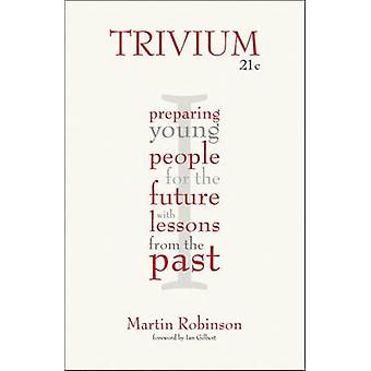Trivium 21c - Preparing Young People for the Future with Lessons from
